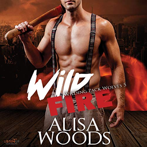 Wild Fire     Wilding Pack Wolves, Book 5              By:                                                                                                                                 Alisa Woods                               Narrated by:                                                                                                                                 Douglas Berger,                                                                                        Angela Starling                      Length: 6 hrs and 18 mins     5 ratings     Overall 4.6