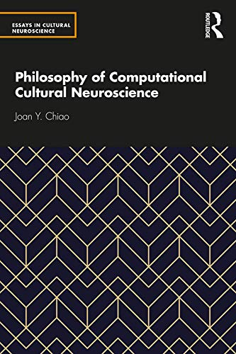 Philosophy of Computational Cultural Neuroscience (Essays in Cultural Neuroscience) (English Edition)