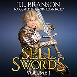 Sellswords: Volume 1                   By:                                                                                                                                 T. L. Branson                               Narrated by:                                                                                                                                 Maximillian Breed                      Length: 2 hrs and 4 mins     1 rating     Overall 1.0
