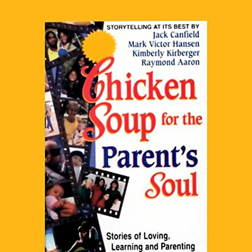 Chicken Soup for the Parent's Soul     Stories of Loving, Learning, and Parenting              By:                                                                                                                                 Jack Canfield,                                                                                        Mark Victor Hansen,                                                                                        Kimberly Kirberger,                   and others                          Narrated by:                                                                                                                                 Mark Victor Hansen,                                                                                        Raymond Aaron                      Length: 1 hr and 11 mins     27 ratings     Overall 3.9
