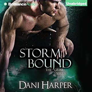 Storm Bound     Grim, Book 2              By:                                                                                                                                 Dani Harper                               Narrated by:                                                                                                                                 Justine Eyre                      Length: 9 hrs and 25 mins     398 ratings     Overall 4.3