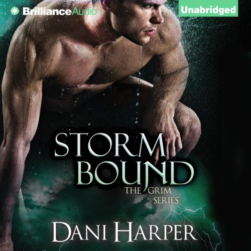 Storm Bound     Grim, Book 2              By:                                                                                                                                 Dani Harper                               Narrated by:                                                                                                                                 Justine Eyre                      Length: 9 hrs and 25 mins     399 ratings     Overall 4.3