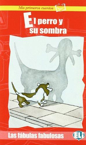 Mis primeros cuentos - Las fabulas fabulosas: El perro y su sombra...