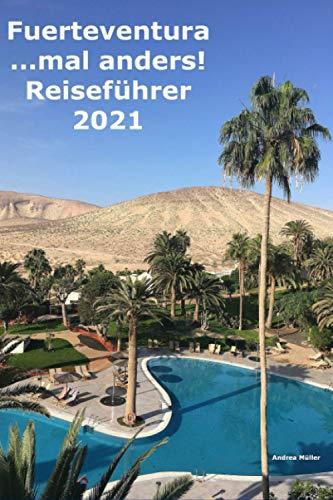 Fuerteventura ...mal anders! Reiseführer 2021