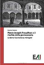 Permalink to Pierre-Joseph Proudhon e il rischio della pornocrazia: La donna 'courtisane ou ménagère' PDF