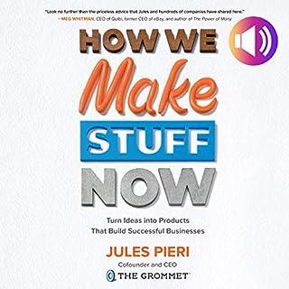 How We Make Stuff Now audiobook cover art