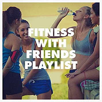 Fitness with Friends Playlist
