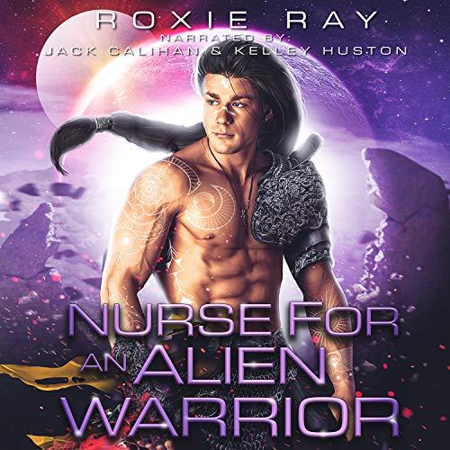 Nurse for an Alien Warrior: A SciFi Alien Romance Titelbild