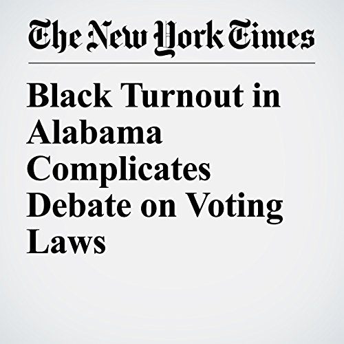 Black Turnout in Alabama Complicates Debate on Voting Laws audiobook cover art