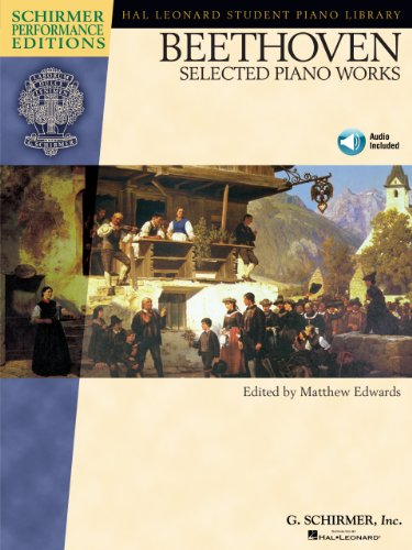 Beethoven - Selected Piano Works (Hal Leonard Student Piano Library: Schirmer Performance Editions) (English Edition)