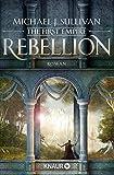 Rebellion: The First Empire (Zeit der Legenden 1)