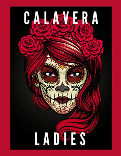 Calavera Ladies: Coloring book for adults, Interesting female beauty, horror, in the atmosphere of Halloween