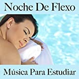 Noche de Flexo: Música para Estudiar: Best Of Chillout