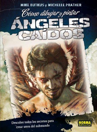 COMO DIBUJAR Y PINTAR ANGELES CAIDOS (LIBROS TEÓRICOS EUROPEO)