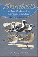 Shorebirds of North America, Europe, & Asia: A Guide to Field Identification (Princeton Field Guides)