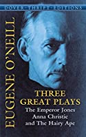 Three Great Plays: The Emperor Jones, Anna Christie and The Hairy Ape (Dover Thrift Editions) by Eugene O'Neill(2005-03-11)