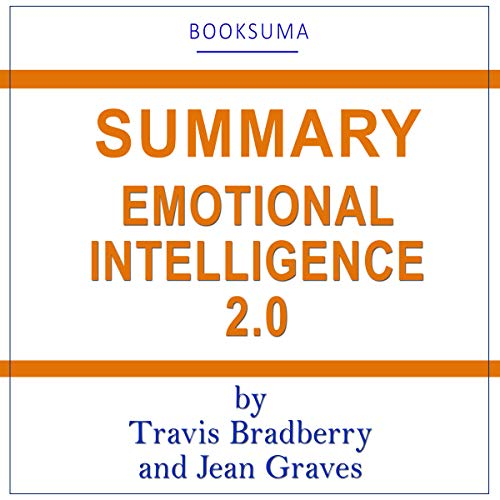 Summary of Emotional Intelligence 2.0 by Travis Bradberry and Jean Graves audiobook cover art