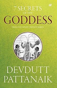 7 Secrets of the Goddess by [Devdutt Pattanaik]