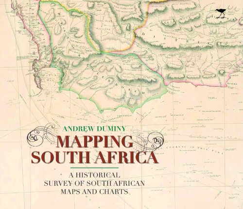 Download Mapping South Africa: A Historical Survey of South African Maps and Charts 1431402214