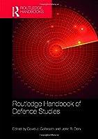 Routledge Handbook of Defence Studies (Routledge Handbooks)