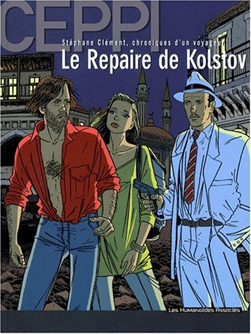 Stéphane Clément, chroniques d'un voyageur, tome 3 : Le repaire de Kolstov