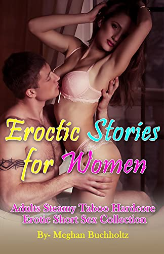 Eroctic Stories for Women: Adults Steamy Taboo Hardcore Erotic Short Sex Collection