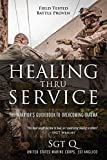 Healing Thru Service: The Warrior's Guidebook to Overcoming Trauma