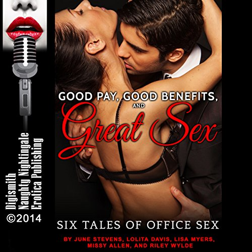 Good Pay, Good Benefits, and Great Sex (If the Sex Is Great, We're Flexible on the Pay and Benefits)     Six Tales of Office Sex              By:                                                                                                                                 June Stevens,                                                                                        Lolita Davis,                                                                                        Lisa Myers,                   and others                          Narrated by:                                                                                                                                 Layla Dawn,                                                                                        Nichelle Gregory                      Length: 2 hrs and 15 mins     Not rated yet     Overall 0.0