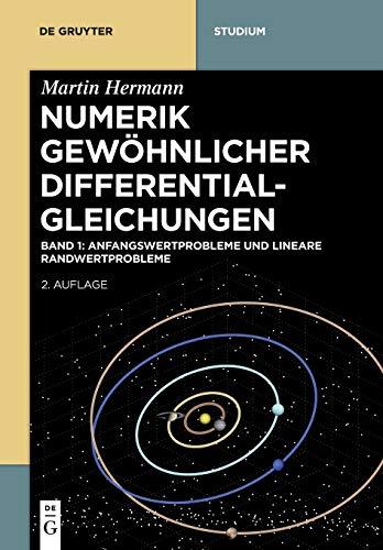 Martin Hermann: Numerik gewöhnlicher Differentialgleichungen: Anfangswertprobleme und lineare Randwertprobleme (De Gruyter Studium)