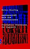 Universalität nach dem Universalismus: Über frankophone Literaturen der Gegenwart - Markus Messling