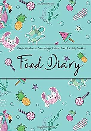 Weight Watchers Compatible - 6 Month Food & Activity Tracking - Food Diary: 6 Month Food Diary Compatible with Weight Watchers Plans - Food Diary, Diet Diary, Food Journal