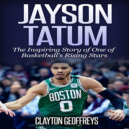 Jayson Tatum: The Inspiring Story of One of Basketball's Rising Stars audiobook cover art