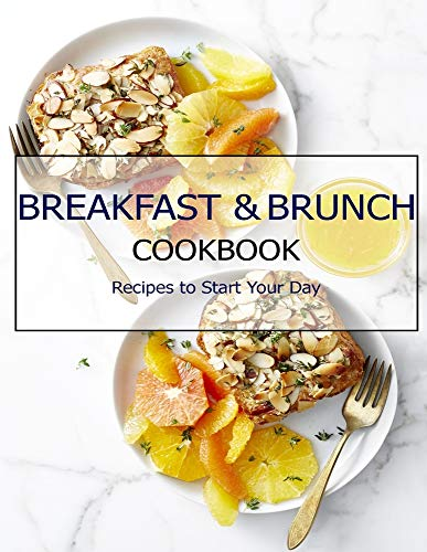 Breakfast & Brunch Cookbook: Recipes to Start Your Day
