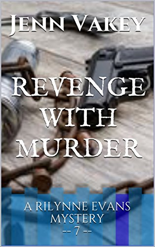 Revenge with Murder (A Rilynne Evans Mystery Book 7)