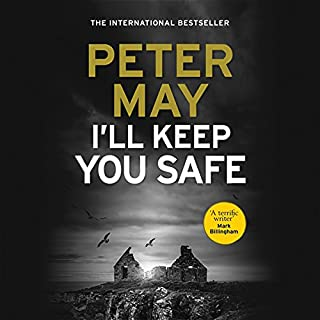 I'll Keep You Safe                   By:                                                                                                                                 Peter May                               Narrated by:                                                                                                                                 Anna Murray,                                                                                        Peter Forbes                      Length: 11 hrs and 33 mins     148 ratings     Overall 4.1
