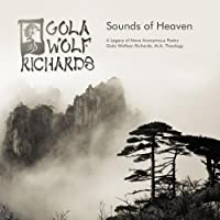 Sounds of Heaven: A Legacy of More Anonymous Poetry by Gola Wolf Richards