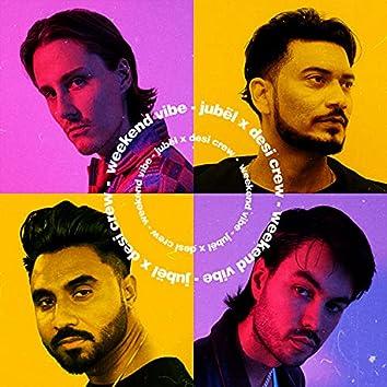 Weekend Vibe (feat. Desi Crew)