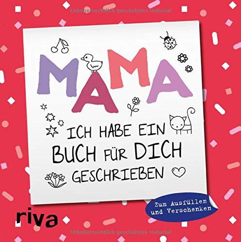 Mama, ich habe ein Buch für dich geschrieben – Version für Kinder: Zum Ausfüllen und Verschenken