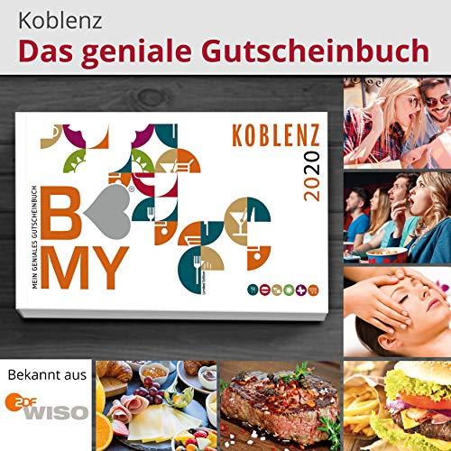 B-MY Gutscheinbuch Koblenz Edition 2020 - Über 450 Gutscheine für Gastro, Freizeit, Wellness und Einkaufen