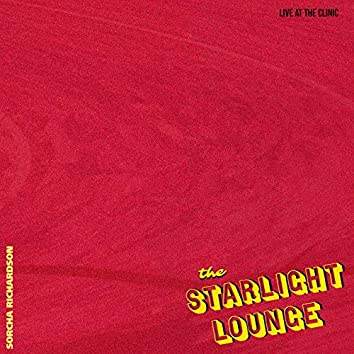 The Starlight Lounge (Live at the Clinic)