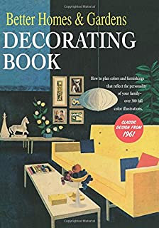 Better Homes and Gardens Decorating Book: How to Plan Colors and Furnishings That Reflect..