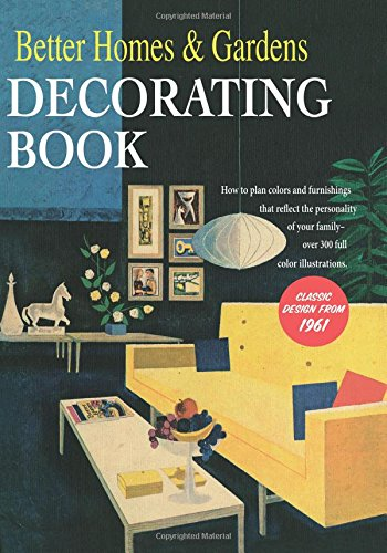 Compare Textbook Prices for Better Homes and Gardens Decorating Book: How to Plan Colors and Furnishings That Reflect the Personality of Your Family  ISBN 9781328944986 by Better Homes and Gardens