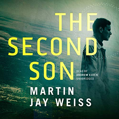 The Second Son                   By:                                                                                                                                 Martin Jay Weiss                               Narrated by:                                                                                                                                 Andrew Eiden                      Length: 7 hrs and 19 mins     Not rated yet     Overall 0.0