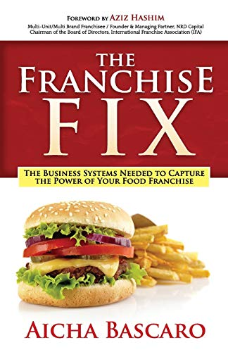 Compare Textbook Prices for The Franchise Fix: The Business Systems Needed to Capture the Power of Your Food Franchise  ISBN 9781683507482 by Bascaro, Aicha,Hashim, Aziz