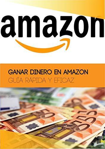 GANAR DINERO EN AMAZON GUÍA RÁPIDA Y EFICAZ