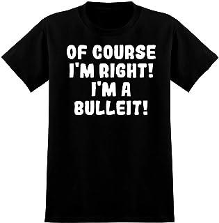 Of Course I`m Right! I`m A Bulleit! - Soft Men`s T-Shirt