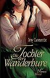 Iny Lorentz: Die Tochter der Wanderhure