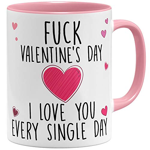 OM3® Fuck Valentine's Day, I Love You Every Single Day Tasse | Keramik Becher | 11oz 325ml | Beidseitig Bedruckt | Rosa