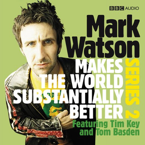 Mark Watson Makes the World Substantially Better, Series 2 audiobook cover art