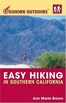 Foghorn Outdoors Easy Hiking in Southern California by Ann Marie Brown (2004-03-31)